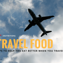 Tips to help you eat better when you travel in 2020