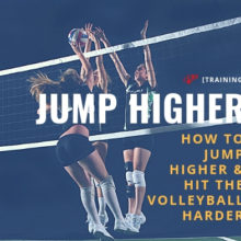 How To Jump Higher and Hit the Volleyball Harder