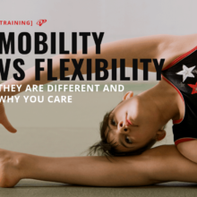 Mobility vs Flexibility: They Are Different And Why You Care
