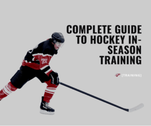 Complete Guide to in-season hockey training